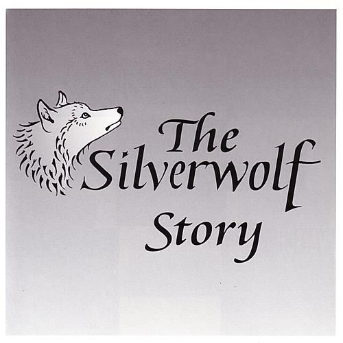 The Silverwolf Story by Various Artists