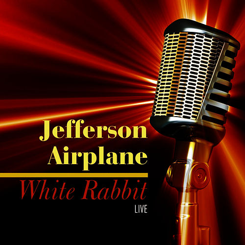 White Rabbit - Live by Jefferson Airplane