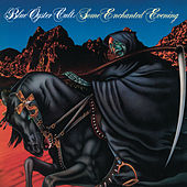 Some Enchanted Evening by Blue Oyster Cult