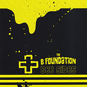 Bee Sides and Outtakes by The B Foundation