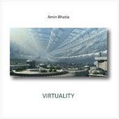 Virtuality by Amin Bhatia