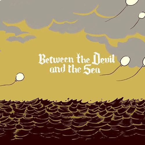 Between The Devil And The Sea by Oh No Oh My