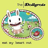 Eat My Heart Out (Plus B-sides) by The Dollyrots
