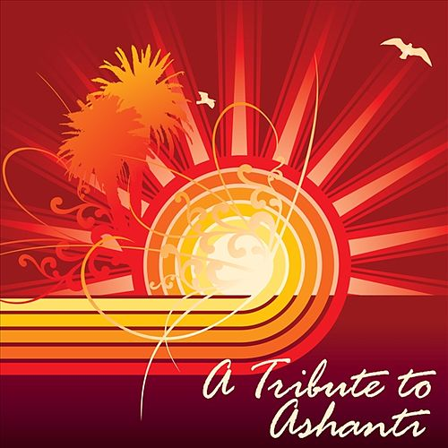 A Tribute to Ashanti by Various Artists