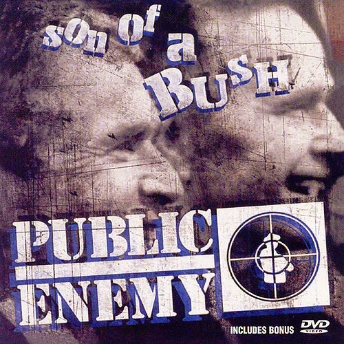Son Of A Bush by Public Enemy