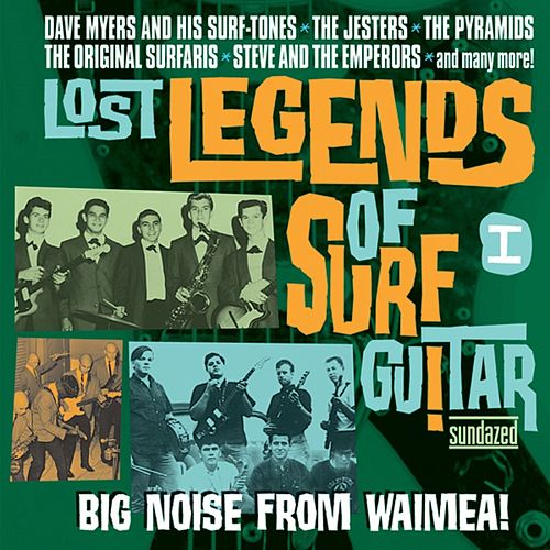 Lost Legends Of Surf Guitar I: Big Noise From... by Various Artists