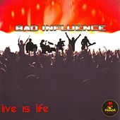 Live is Life by Bad Influence