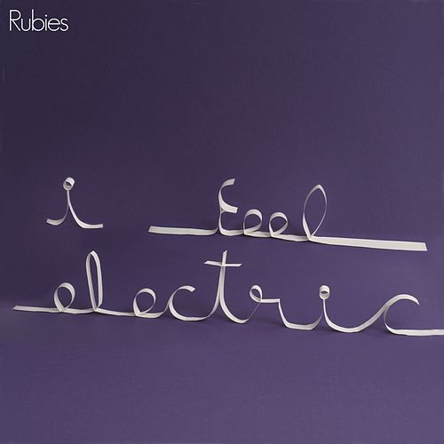 I Feel Electric von Rubies