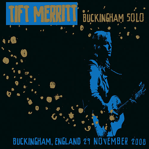 Buckingham Solo by Tift Merritt