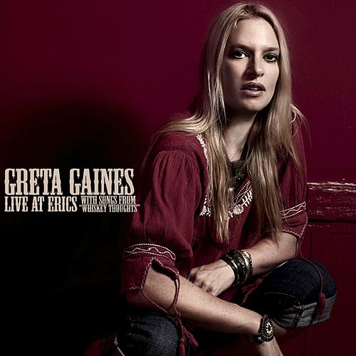 Live At Eric's (with songs from Whiskey Thoughts) by Greta Gaines