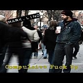 Compulsive Fuck Up by Mark Lind