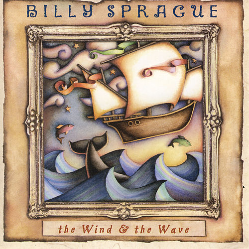 The Wind & The Wave by Billy Sprague