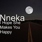 I Hope She Makes You Happy von Nneka