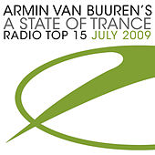 A State Of Trance Radio Top 15 - July 2009 by Various Artists