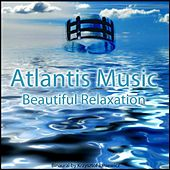 Atlantis Music: Beautiful Relaxation by Binaural