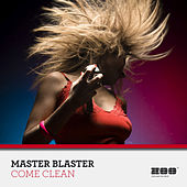 Come Clean by Master Blaster