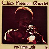 No Time Left by Chico Freeman