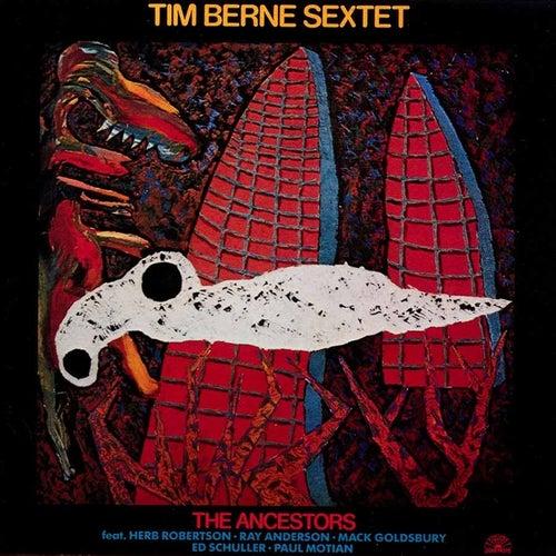 The Ancestors by Tim Berne