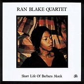 Short Life Of Barbara Monk by Ran Blake