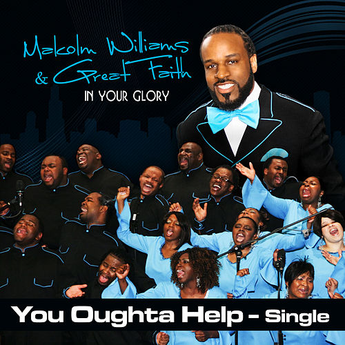 You Oughta Help - Single by Malcolm Williams