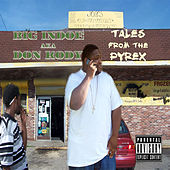Tales From The Pyrex by Big Indoe