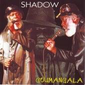Goumangala by Shadow