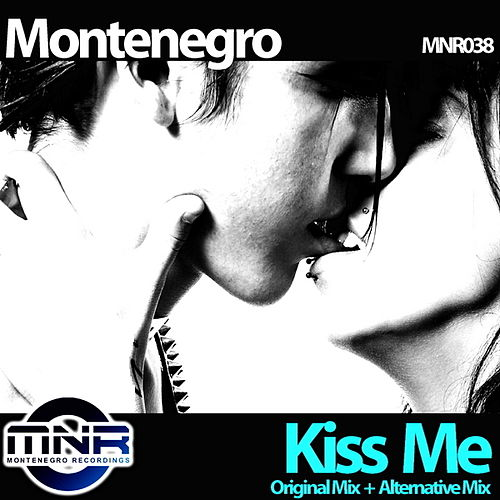 Kiss Me by Monte Negro