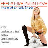 Feels Like I'm In Love - The Best Of Kelly Moore by Kelly Marie
