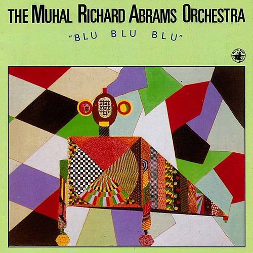 Blu Blu Blu by Muhal Richard Abrams