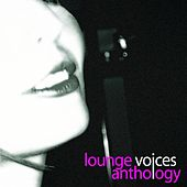 Lounge voices anthology by Various Artists