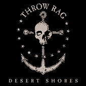 Desert Shores by Throw Rag
