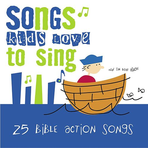 25 Bible Action Songs by Songs Kids Love To Sing