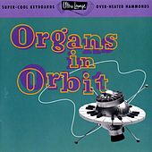 Ultra-Lounge Vol. 11: Organs In Orbit by Various Artists