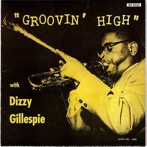 Groovin' High [Savoy] by Dizzy Gillespie