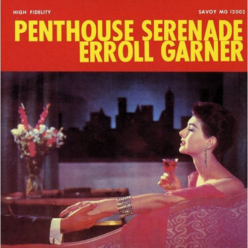Penthouse Serenade [Savoy] by Erroll Garner