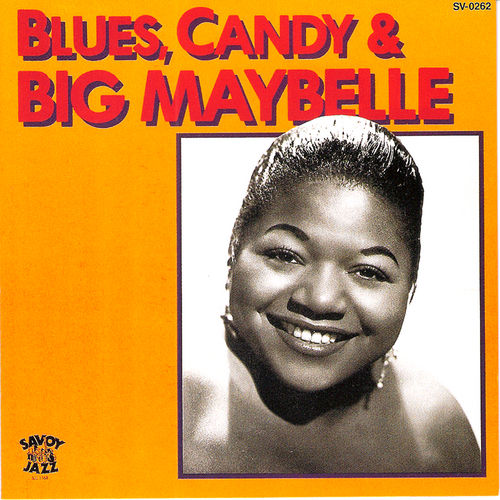 Blues, Candy and Big Maybelle by Big Maybelle