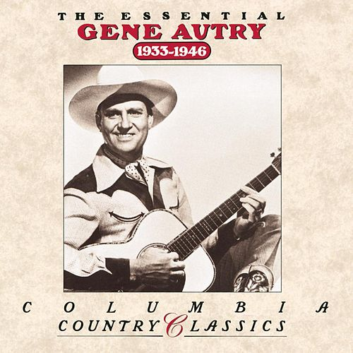 The Essential Gene Autry (1933-1946) by Gene Autry
