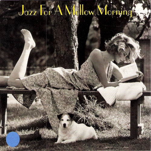 Jazz For A Mellow Morning by Various Artists