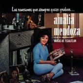 Las Canciones Que Siempre Quise Grabar by Amalia Mendoza