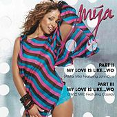 My Love Is Like...Wo Part II/III by Mya