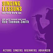Singing Lessons and Vocal Warmups by Bob Tasman-smith