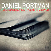 Twisted Memories - Poems In C-Minor by Daniel Portman