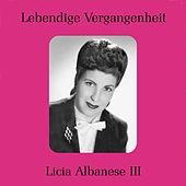 Licia Albanese III by Licia Albanese