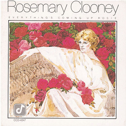 Everything's Coming Up Rosie by Rosemary Clooney