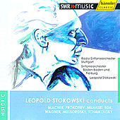 Leopold Stokowski Conducts Blacher, Prokofiev, Milhaud, Egk, Wagner, Mussorgsky & Tchaikovsky by Various Artists