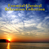 Essential Classical Relaxation Collection by Various Artists
