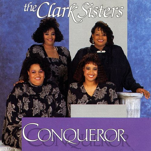 Conqueror by The Clark Sisters