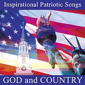 Inspirational Patriotic Songs: God And Country by Various Artists