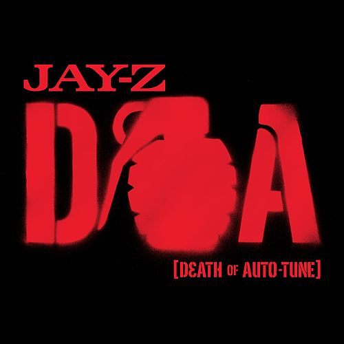 D.O.A. [Death of Auto-Tune] by Jay Z