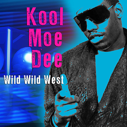 Wild Wild West (Re-Recorded / Remastered) by Kool Moe Dee